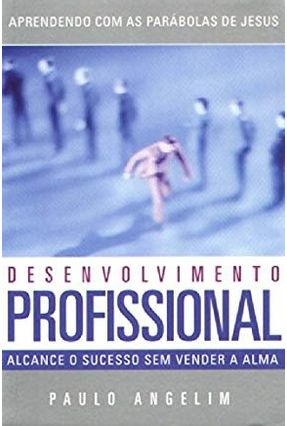 Desenvolvimento Profissional - Angelim,Paulo | Tagrny.org