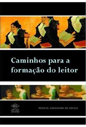 Caminhos para a Formacao do Leitor - Souza,Renata Junqueira de pdf epub