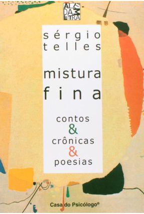 Mistura Fina Contos e Cronicas e Poesias - Telles,Sergio   Hoshan.org