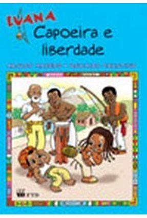 Luana - Capoeira e Liberdade - Col. As Aventuras de Luana - Faustino,Oswaldo | Tagrny.org