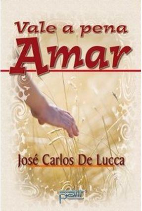 Vale a Pena Amar - Lucca,José Carlos de pdf epub