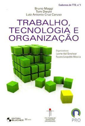 Trabalho, Tecnologia e Organização - Vol. 1 - Col. Cadernos de Tto - Dwyer,Tom Maggi,Bruno Cruz Caruzo,Luiz Antônio | Tagrny.org