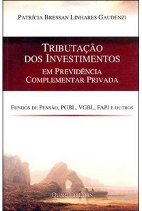 Tributação dos Investimentos em Previdência Complementar Privada - Gaudenzi,Patrícia Bressan Linhares | Nisrs.org