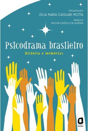 Psicodrama Brasileiro - História e Memórias - Motta,Júlia Maria Casulari pdf epub