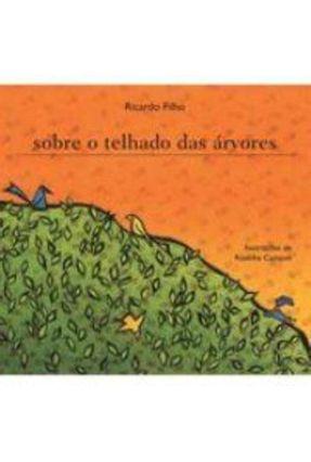 Sobre o Telhado das Árvores - Ramos Filho,Ricardo de Medeiros | Nisrs.org
