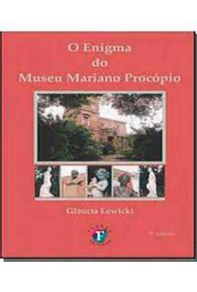 O Enigma do Museu Mariano Procópio - Lewicki,Gláucia | Hoshan.org