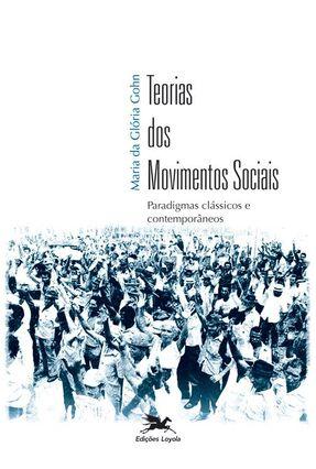Teorias Dos Movimentos Sociais - Gohn,Maria da Gloria pdf epub