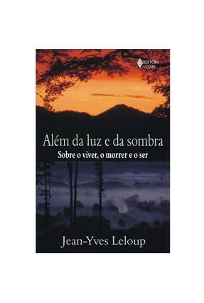 Alem da Luz e da Sombra - Leloup,Jean Yves | Tagrny.org