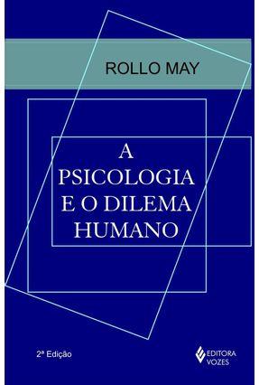 Psicologia e o Dilema Humano - May,Rollo   Hoshan.org