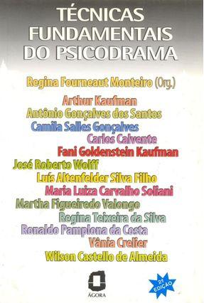 Tecnicas Fundamentais do Psicodrama - Monteiro,Regina Fourneaut | Hoshan.org