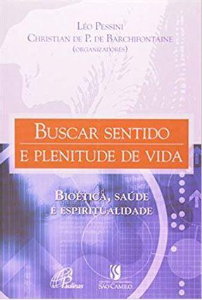 Buscar Sentido e Plenitude De Vida - Pessini,Leo | Hoshan.org