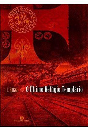O Último Refúgio Templário - Biggi,I. pdf epub