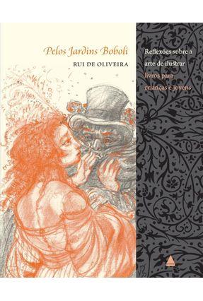 Pelos Jardins Boboli - Reflexões Obre A Arte de Ilustrar Livros Para Jovens e Crianças - Oliveira,Rui De pdf epub