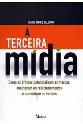 A Terceira Mídia - Salomon,Henry James | Hoshan.org