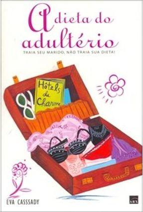 A Dieta do Adultério - Cassady,Eva | Tagrny.org
