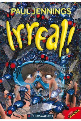 Irreal - Série Incrível - Jennings,Paul | Hoshan.org