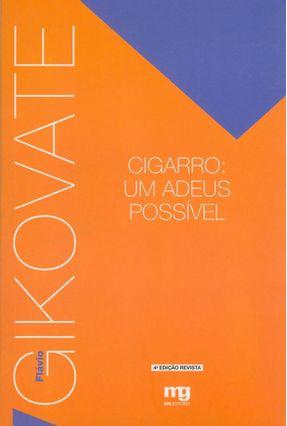 Cigarro - Um Adeus Possível - 4ª Ed. - Gikovate,Flavio   Nisrs.org