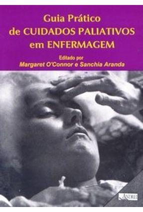 Guia Prático de Cuidados Paliativos em Enfermagem - O'connor,Margareth   Hoshan.org