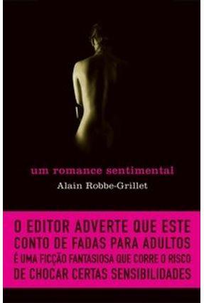 Um Romance Sentimental - Robbe-grillet Alain | Hoshan.org