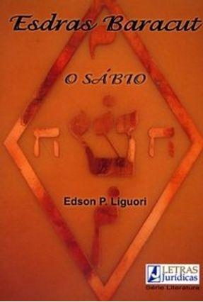 Esdras Baracut - O Sábio - Edson P. Liguori | Tagrny.org
