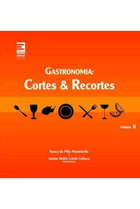 Gastronomia - Cortes e Recortes - Vol. 2 - Montebello,Nancy de Pilla Collaço,Janine Helfst Leicht | Hoshan.org