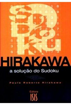 Hirakawa - A Solução do Sudoku - Hirakawa,Paulo Roberto pdf epub