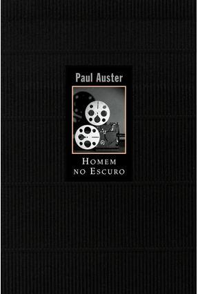 Homem no Escuro - Auster,Paul | Hoshan.org