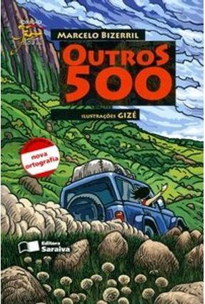 Outros 500 - Conforme a Nova Ortografia - Col. Jabuti - Bizerril,Marcelo Ximenes Aguiar | Hoshan.org
