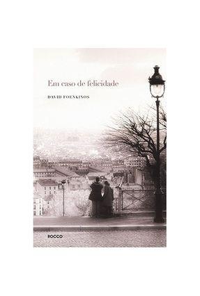 Em Caso De Felicidade - Foenkinos,David   Tagrny.org