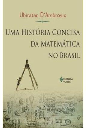 Uma História Concisa da Matemática no Brasil - D'ambrosio,Ubiratan | Hoshan.org
