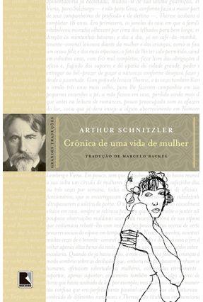 Crônica de uma Vida de Mulher - Schnitzler,Arthur   Hoshan.org