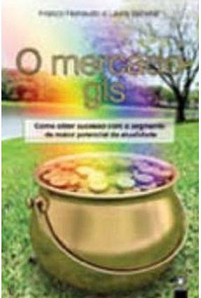 O Mercado Gls - Como Obter Sucesso  com o Segmento de Maior Potencial da Atualidade - Reinaudo,Franco Bacellar,Laura | Hoshan.org