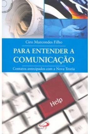 Para Entender a Comunicação - Marcondes Filho,Ciro   Nisrs.org