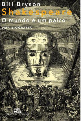 Shakespeare - O Mundo É um Palco - Bryson,Bill | Tagrny.org
