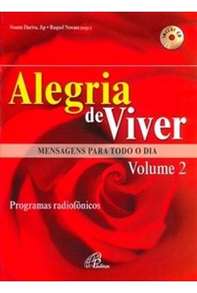Alegria de Viver - Mensagens para Todo o Dia - Vol. 2 - Programas Radiofônicos - Novaes,Raquel Dariva,Fsp Noemi | Hoshan.org