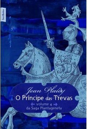 O Principe das Trevas - Plaidy,Jean | Hoshan.org