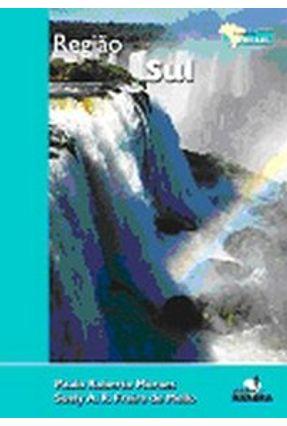 Expedições Brasil - Sul - Mello,Suely A. R. Freire de Moraes,Paulo Roberto pdf epub