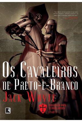 Os Cavaleiros de Preto-e-branco - Whyte,Jack | Hoshan.org