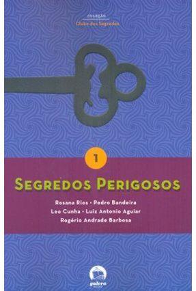 Segredos Perigosos - Galera - Bandeira,Pedro Cunha,Leo Aguiar,Luis Antonio Rios,Rosana Barbosa,Rogério Andrade | Tagrny.org