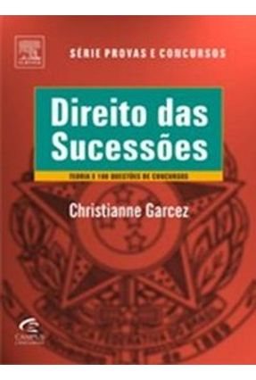 Direito das Sucessões - Teoria, Exercícios e Questões de Concursos - Garcez,Christianne   Tagrny.org