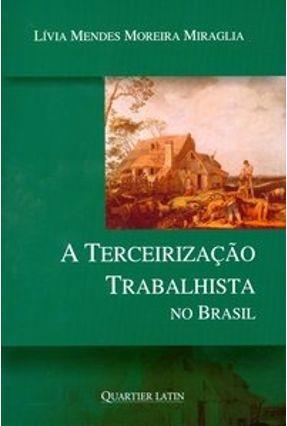 A Terceirização Trabalhista no Brasil - Miraglia,Lívia Mendes Moreira   Tagrny.org