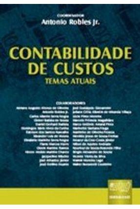 Contabilidade de Custos - Temas Atuais - Robles Jr.,Antonio | Hoshan.org