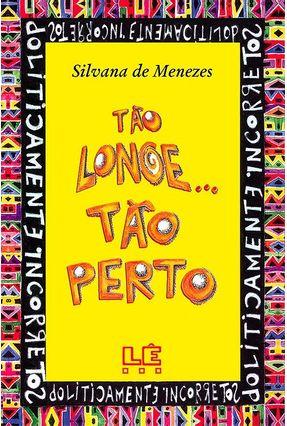 Tão Longe ... Tão Perto - Menezes,Silvana   Hoshan.org