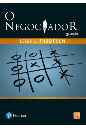 O Negociador - Thompson,Leigh L. | Tagrny.org