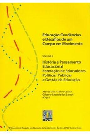 Educação - Tendências e Desafios de um Campo em Movimento - Vol. 1 - Galvão,Afonso Celso Tanus | Tagrny.org