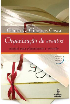 Organização de Eventos - Manual para Planejamento e Execução - Cesca,Cleuza G. Gimenes | Nisrs.org