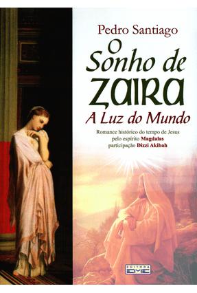 O Sonho de Zaira - A Luz do Mundo - Santiago Filho,Pedro Pinheiro | Tagrny.org