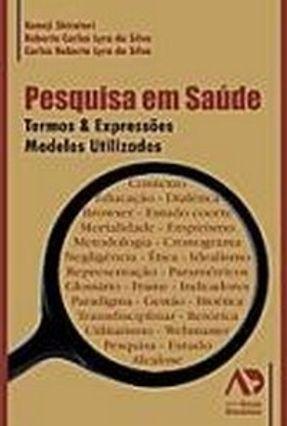 Pesquisa em Saúde - Termos e Expressões - Modelos Utilizados - Shiratori,Kaneji Silva,Roberto Carlos Lyra da pdf epub