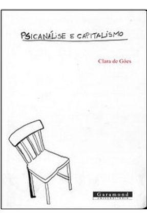 Psicanálise e Capitalismo - Goes,Clara   Nisrs.org