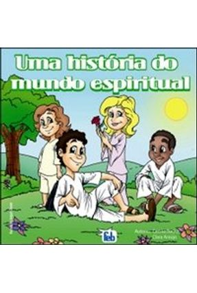 Uma História do Mundo Espiritual - Rocha,Cecíla e Araújo | Nisrs.org